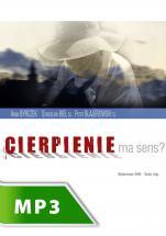 Czy cierpienie ma sens? - , lek. med. Anna Byrczek, Stanisław Biel SJ, Piotr Blajerowski SJ