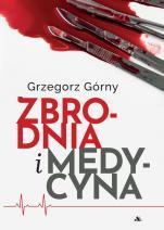 Zbrodnia i medycyna - , Grzegorz Górny