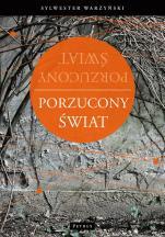 Porzucony świat / Outlet - Postmodernizm Nietzschego, Heideggera i Derridy, ks. Sylwester Warzyński