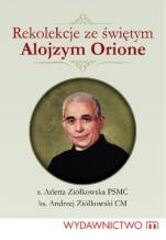 Rekolekcje ze świętym Alojzym Orione / Outlet - , s. Arletta Ziółkowska PSMC, ks. Andrzej Ziółkowski CM