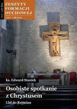 Osobiste spotkanie z Chrystusem. List do Rzymian - Zeszyty Formacji Duchowej Zima 58/2013, ks. Edward Staniek