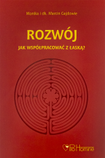 Rozwój. Jak współpracować z łaską? - , Monika Gajda, Marcin Gajda