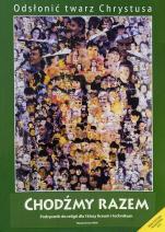 Chodźmy razem - katechizm (2013) - Podręcznik do religii dla I klasy liceum i technikum, red. Władysław Kubik SJ