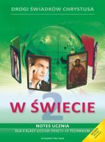 W świecie - katechizm multimedialny - Podręcznik i notes do II klasy liceum oraz II i III technikum, Zbigniew Marek SJ, Anna Walulik CSFN (red.)