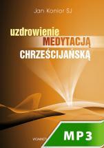 Uzdrowienie medytacją chrześcijańską - , Jan Konior SJ