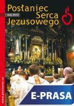 Posłaniec Serca Jezusowego - maj 2013 - , Ks. Stanisław Groń SJ (red.nacz.)