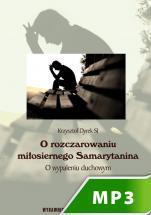O rozczarowaniu miłosiernego Samarytanina - O wypaleniu duchowym, Krzysztof Dyrek SJ