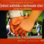 Jedność małżeńska a wychowanie dzieci  - , Jacek Pulikowski
