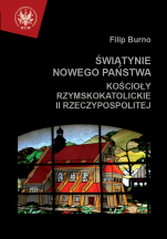 Świątynie nowego państwa / Outlet - Kościoły rzymskokatolickie II Rzeczypospolitej, Filip Burno