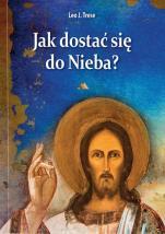 Jak dostać się do Nieba? - Katolicki przewodnik po drodze do zbawienia, Leo J. Trese