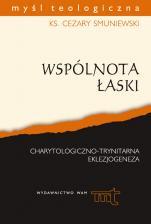 Wspólnota łaski - Charytologiczno-trynitarna eklezjogeneza, ks. Cezary Smuniewski