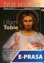 Życie Duchowe 74/2013 (Wiosna) - Ufam Tobie, Józef Augustyn SJ (red. nacz.)