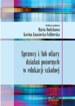 Sprawcy i / lub ofiary działań pozornych w edukacji / Outlet - , red. nauk. Maria Dudzikowa, Karina Knasiecka-Falbierska