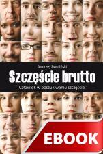 Szczęście brutto - Człowiek w poszukiwaniu szczęścia, Andrzej Zwoliński