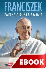 Franciszek. Papież z końca świata - Biografia, Leszek Śliwa