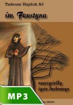 Święta Faustyna nauczycielką życia duchowego - , Tadeusz Hajduk SJ