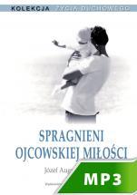 Spragnieni ojcowskiej miłości - , Józef Augustyn SJ