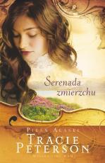 Serenada zmierzchu - Pieśń Alaski, Tracie Peterson