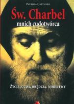 Św. Charbel. Mnich, cudotwórca  - Życie, cuda, orędzia, modlitwy, Patrizia Cattaneo