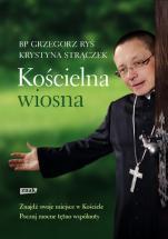 Kościelna wiosna - , bp Grzegorz Ryś, Krystyna Strączek