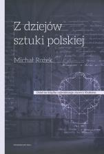 Z dziejów sztuki polskiej - X - XVIII wiek, Michał Rożek