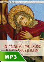 Intymność i wolność w spotkaniu z Jezusem - Rekolekcje ośmiodniowe, Józef Augustyn SJ