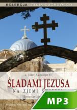 Śladami Jezusa na Ziemi Świętej - Rekolekcje jerozolimskie, Józef Augustyn SJ