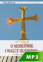 O modlitwie i walce duchowej - Rekolekcje jerozolimskie, Józef Augustyn SJ