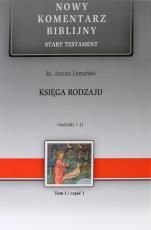 Księga Rodzaju cz. I - Stary Testament, Tom I / Rozdziały 1-11, ks. Janusz Lemański