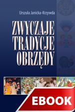 Zwyczaje, tradycje, obrzędy - , Urszula Janicka-Krzywda