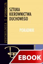 Sztuka kierownictwa duchowego - Poradnik, Praca zbiorowa pod redakcją Józefa Augustyna SJ