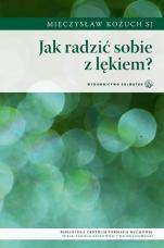 Jak radzić sobie z lękiem? - , Mieczysław Kożuch SJ