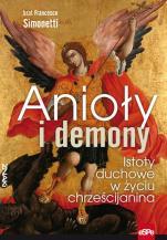 Anioły i demony / Istoty duchowe w życiu chrześcijanina - Istoty duchowe w życiu chrześcijanina, brat Francesco Simonetti