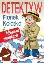 Detektyw Franek Kołatka i kłopoty świętych - , Michał Wilk