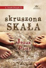 Skruszona Skała. Jezus i Piotr - Synteza tematyczna, Jacek Olczyk SJ