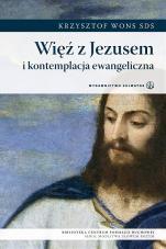 Więź z Jezusem i kontemplacja ewangeliczna - , Krzysztof Wons SDS