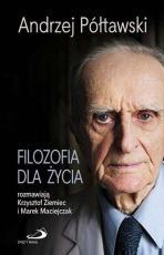 Filozofia dla życia / Wyprzedaż - , Andrzej Półtawski, Krzysztof Ziemiec, Marek Maciejczak