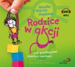 Rodzice w akcji CD - Jak przekazywać dzieciom wartości, Monika Gajda, Marcin Gajda