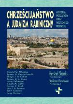 Chrześcijaństwo a judaizm rabiniczny - Historia początków oraz wczesnego rozwoju, red. Hershel Shanks