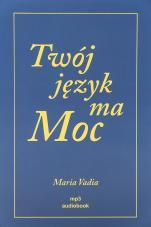 Twój język ma Moc CD - , Maria Vadia