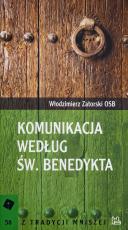 Komunikacja według św. Benedykta - , Włodzimierz Zatorski OSB