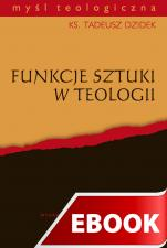 Funkcje sztuki w teologii - , Ks. Tadeusz Dzidek
