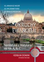 Okruchy Ewangelii - Homiletyka z Watykanu na rok A, B, C, ks. Arkadiusz Nocoń, ks. Waldemar Turek, ks. Tadeusz Wojda SAC