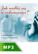 Jak modlić się w codzienności - , Stanisław Biel SJ, Dariusz Wiśniewski SJ