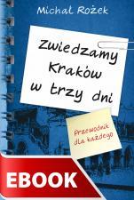 Zwiedzamy Kraków w trzy dni - Przewodnik dla każdego, Michał Rożek