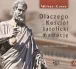 Dlaczego Kościół katolicki ma rację CD - , Michael Coren