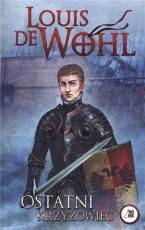 Ostatni krzyżowiec - , Louis de Wohl