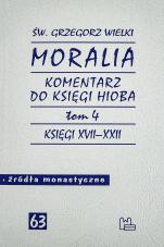 Moralia. Komentarz do Księgi Hioba Tom 4 - Księgi XVII - XXII, św. Grzegorz Wielki