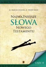 Najważniejsze słowa Nowego Testamentu Część II - , ks. Marcin Cholewa, ks. Marek Gilski