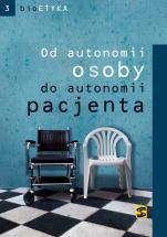 Od autonomii osoby do autonomii pacjenta - , Praca zbiorowa